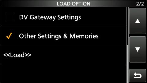 L If you want to load only the repeater list, touch Repeater List Only and go to step 6.. Touch the loading options.