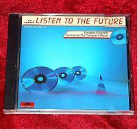 Listen To The Future - Vol. 2 (CD Sampler) Listen To The Future - Vol. 2 Format: CD Sampler Erscheinungsjahr: 1984 Label: Polydor Records Cat.-No.: 823 598-2 (Album CD Hülle) 1.