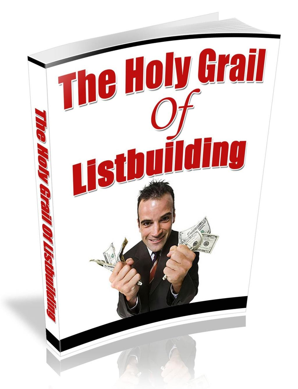 Welcome To The Holy Grail Of Listbuilding The content within this report is for personal use only, you